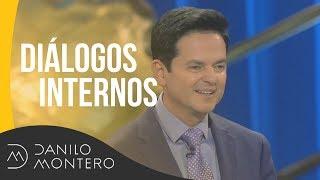 Diálogos Internos - Danilo Montero  Prédicas Cristianas 2019