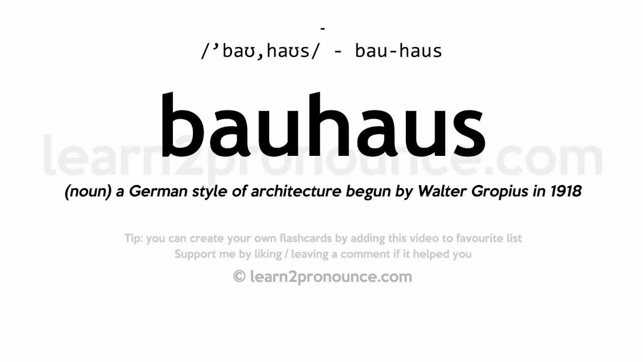 Bauhaus Style Definition bauhaus pronunciation and definition