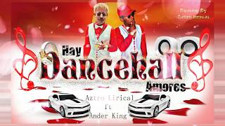 Aztro Lirical ft Ander King-HAY AMORES(Dancehall Romantico)2018