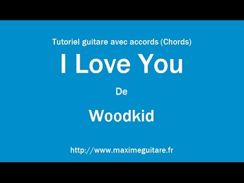 I Love You (Woodkid) - Tutoriel guitare avec accords ...