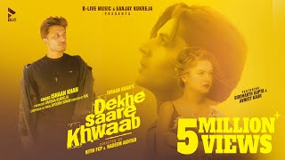 Dekhe Saare Khwaab | Ishaan Khan ft. Siddharth G & Avneet K | Full Video | Love Song | BLive Music