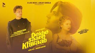 Dekhe Saare Khwaab - Ishaan Khan Mp3 Song Download