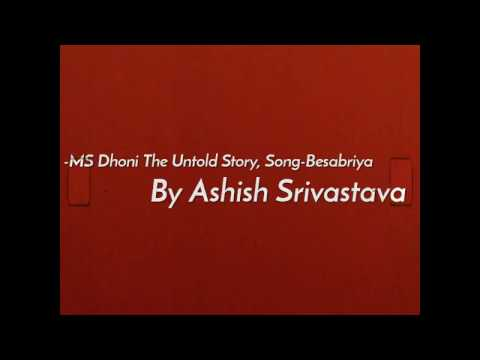 MS Dhoni The Untold Story, Song Besabriya by...