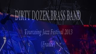 DIRTY DOZEN BRASS BAND - Tourcoing Jazz Festival 2013