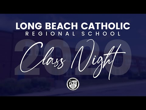 Virtual Class Night - Long Beach Catholic Regional School Class of 2020