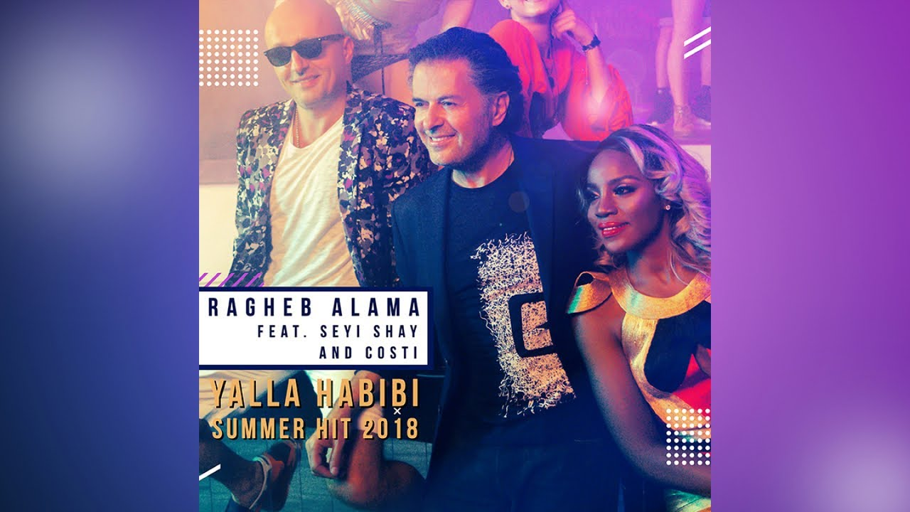 Ragheb Alama Ft. Seyi Shay & Costi - Yalla Habibi Official Video