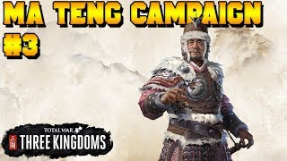 Ma Teng EARLY ACCESSS Campaign #3 of 4 | Total War: Three Kingdoms