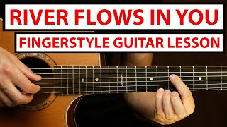Yiruma - River Flows In You | Fingerstyle Guitar Lesson (Tutorial) How to Play Fingerstyle