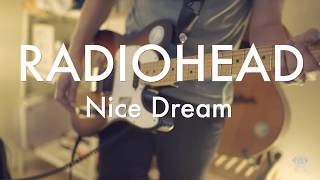 Radiohead - Nice Dream (Guitar Cover)