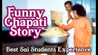Funny Chapati Story | Sathya Sai teaches a lesson from Chapati | Sai Students experience