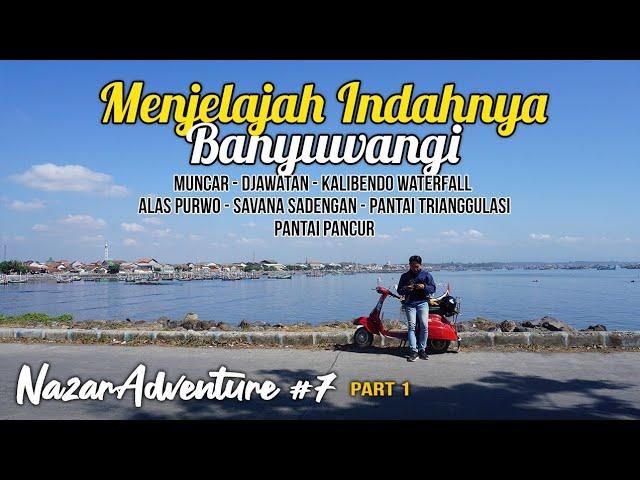 Menjelajah Keindahan Alam (Banyuwangi - Jawa Timur) Part 1