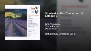 Stravinsky - Duo Concertant: III. Eclogue 2