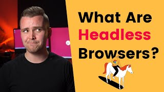What Is A Headless Browser And How To Use It?