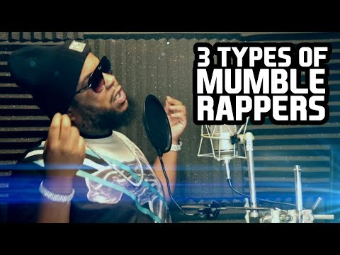 3 TYPES OF MUMBLE RAPPERS