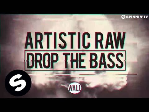 Artistic Raw - Drop The Bass (Original Mix)