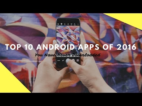 Top 10 Android Apps Of 2016(December) | You Have Never Downloaded!
