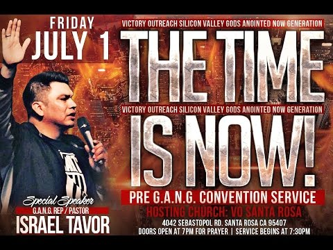 Pre G.A.N.G. Convention Service - Pastor Israel Tavor: Victory Outreach (7.1.16)