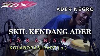 Skil Kendang Ader Negro part  2