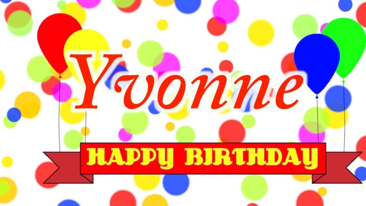 Happy Birthday Yvonne Song Youtube