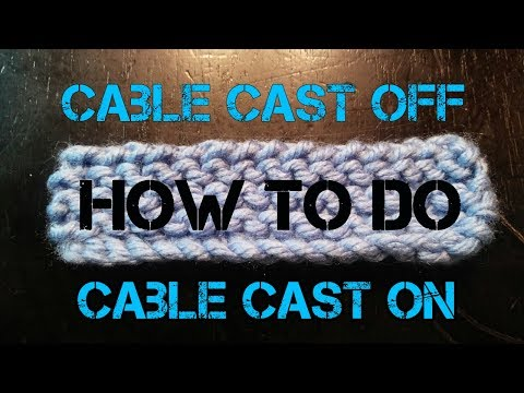 How To Do A Cable Cast On And Cable Cast Off
