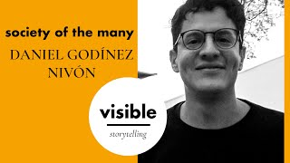 Visible Storytelling S1EP8: Society Of the Many  - Tequiografías by Daniel Godínez Nivón