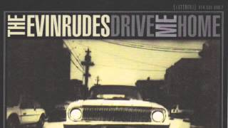 Drive Me Home - The Evinrudes