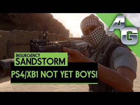 INSURGENCY SANDSTORM PS4 & XB1 RELEASE DATE ANNOUNCEMENT DIDN'T