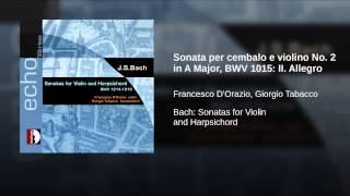 Sonata per cembalo e violino No. 2 in A Major, BWV 1015: II. Allegro
