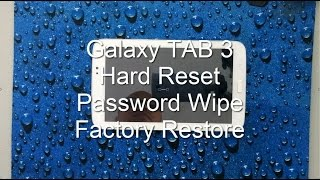 Samsung Galaxy TAB 3: HARD RESET PASSWORD REMOVAL FACTORY RESTORE [how-to]