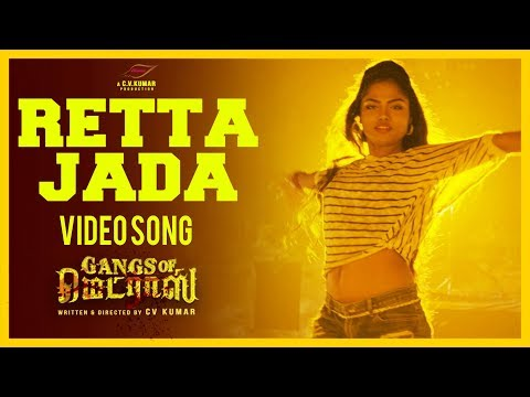 Retta Jeda Full Video Song   Gangs Of Madras   C V Kumar   Hari Dafusia   Ashok, Priyanka Ruth