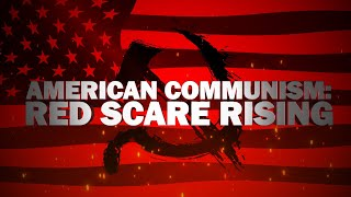 American Communism: Red Scare Rising | FULL Special | 02-19-21