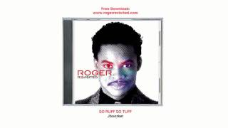 Jboozket - So Ruff So Tuff ( ROGER REVISITED )