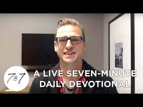 7@7: A Live Seven-Minute Daily Devotional - Day 22