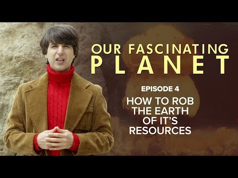 How To Rob The Earth Of Its Resources [with Demetri Martin]