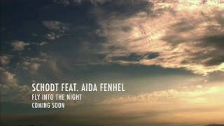 Schodt feat. Aida Fenhel - Fly Into the Night