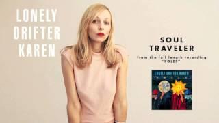"""Lonely Drifter Karen - """"Soul Traveler"""""""