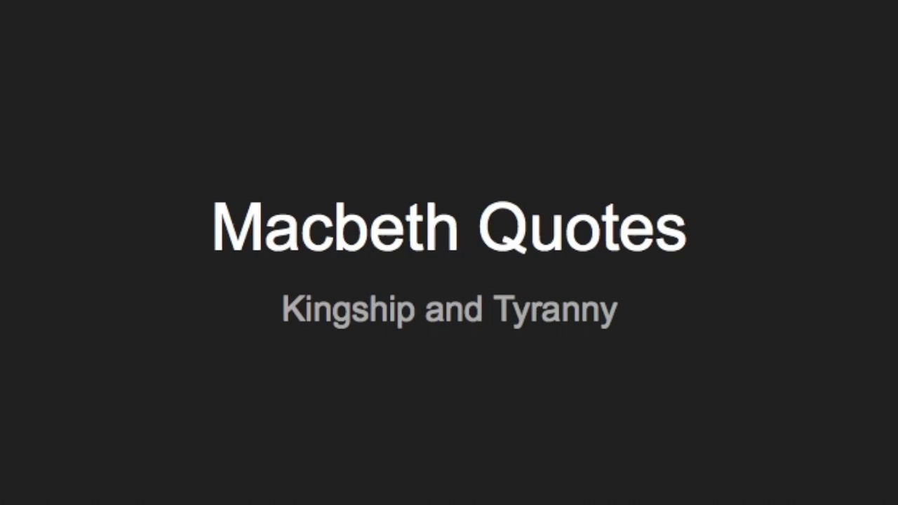 Macbeth Quotes | Macbeth Quotes Analysis And Context Kingship And Tyranny A