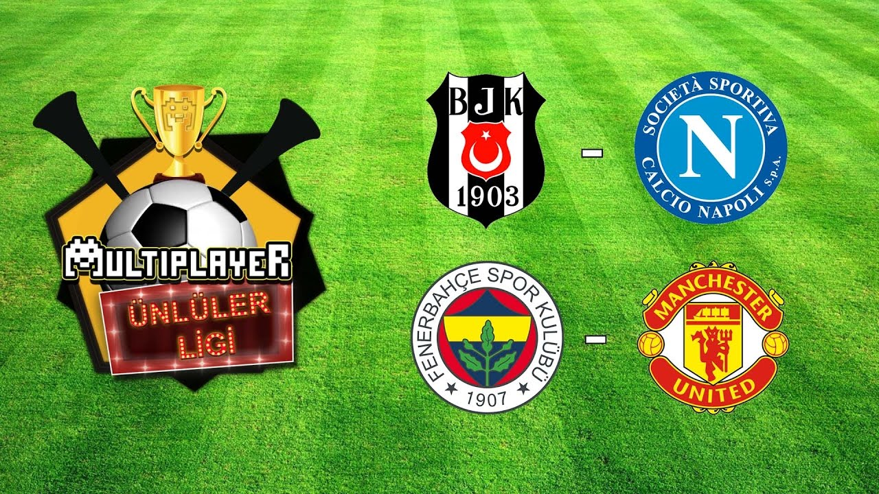 Beşiktaş - Napoli ve Manchester United - Fenerbahçe Rövanşı / Multiplayer Ünlüler Ligi / Tivibu Spor