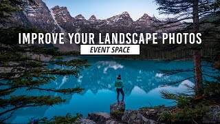 7 Secrets to Drastically Improve Your Landscape Photography | B&H Event Space