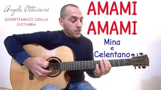 AMAMI AMAMI - MINA e CELENTANO - ACCORDI - TUTORIAL