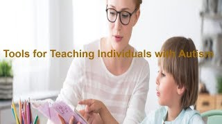 Tools for Teaching Individuals with Autism: Visual Schedules