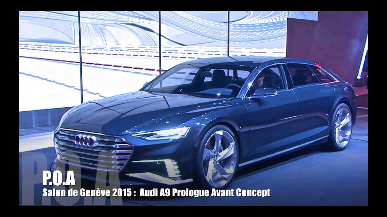audi a9 prologue avant concept salon de gen ve 2015 youtube. Black Bedroom Furniture Sets. Home Design Ideas