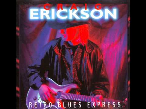 Craig Erickson - Me and My Guitar