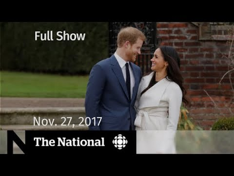 The National For Monday November 27, 2017 - Royal engagement, human trafficking, Drake