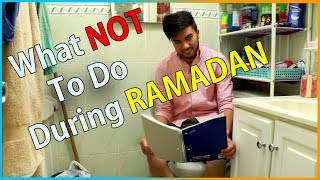 What NOT To Do During RAMADAN?