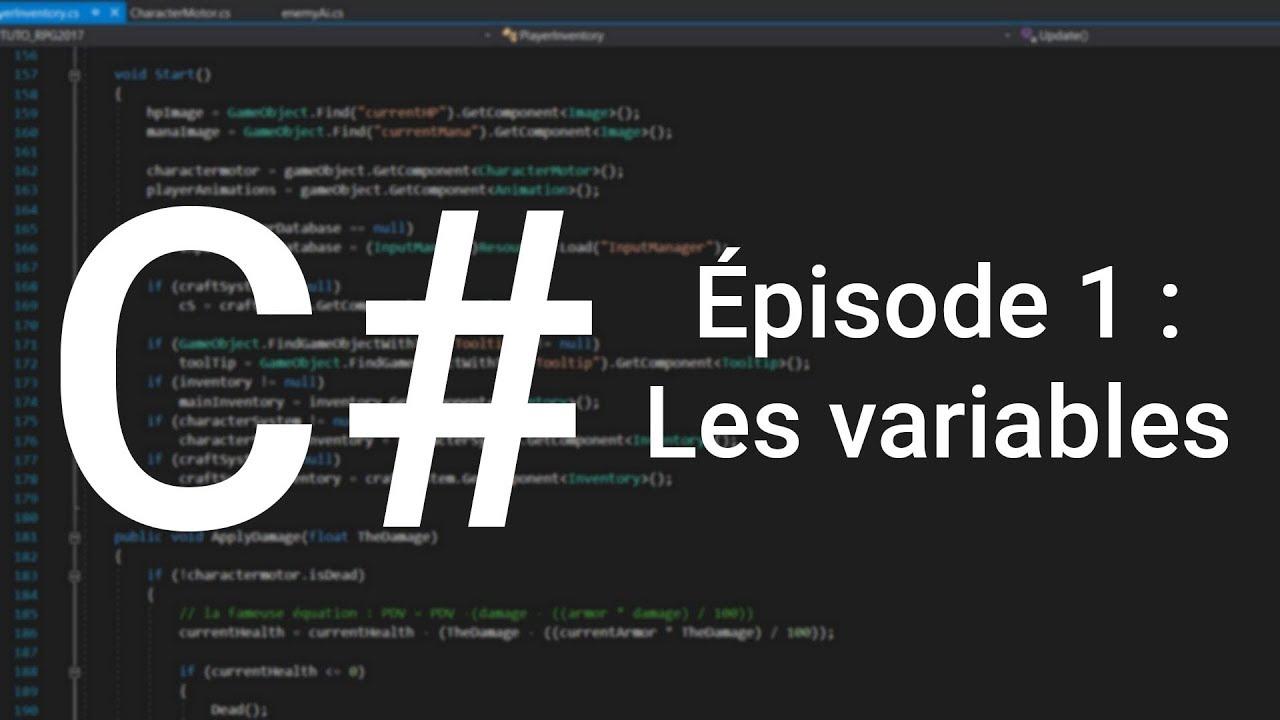 Apprendre le C# - Épisode 1 : Les variables (Unity 3D)