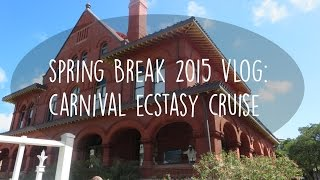 Spring Break 2015 Vlog | Carnival Ecstasy Cruise