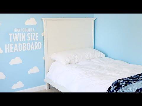 Build a Twin Size Headboard