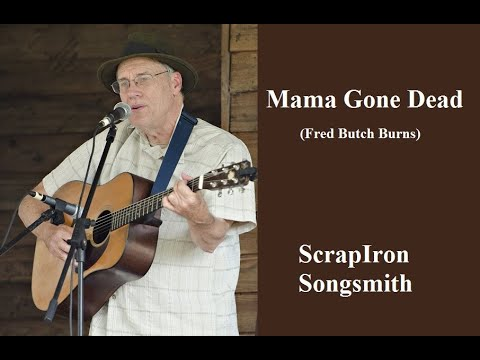 MOMMA GONE DEAD © - ScrapIron Songsmith (Original Country Blues Song)