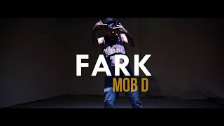 MOB D || FARK || OFFICIAL MUSIC VIDEO || PROD. SEMMI ON THE BEAT